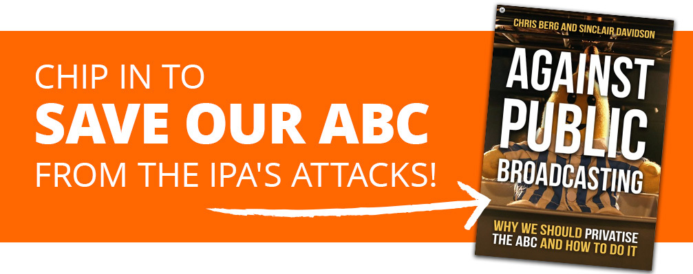 Banner reads - Chip in to save our ABC from the IPA's attacks!