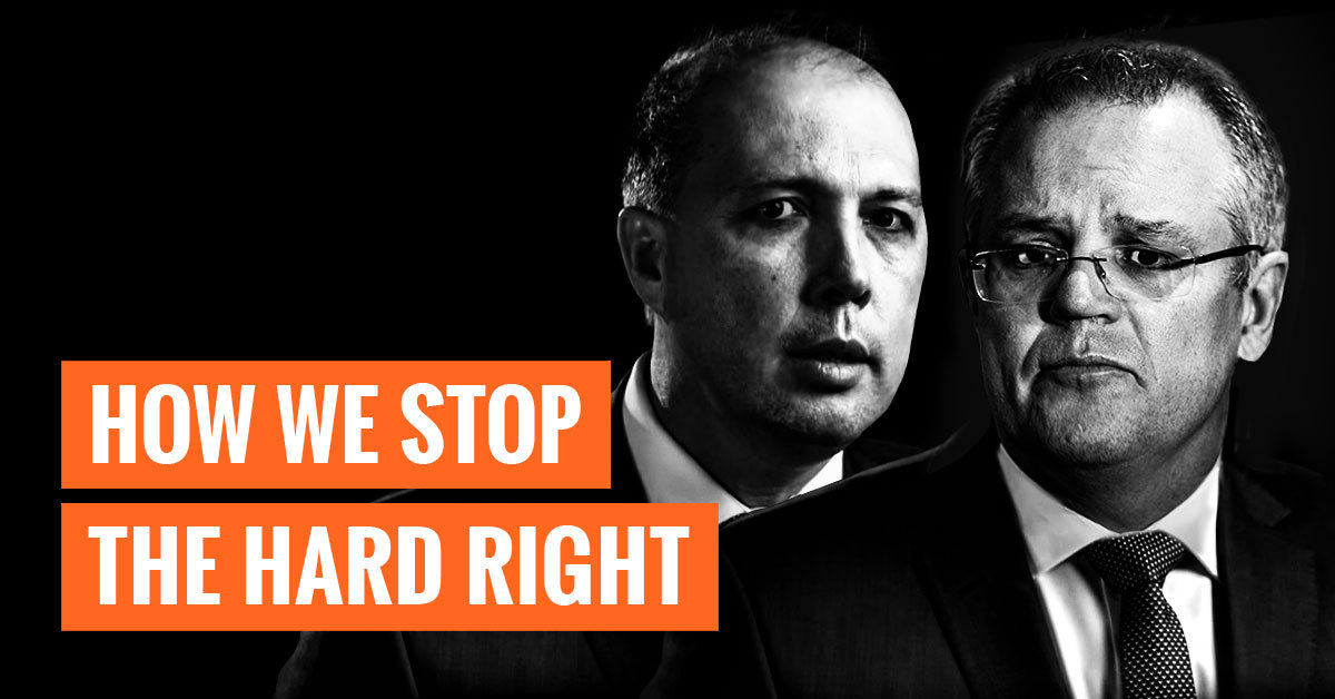 Image of Scott Morrison and Peter Dutton with the message: How we stop the hard right