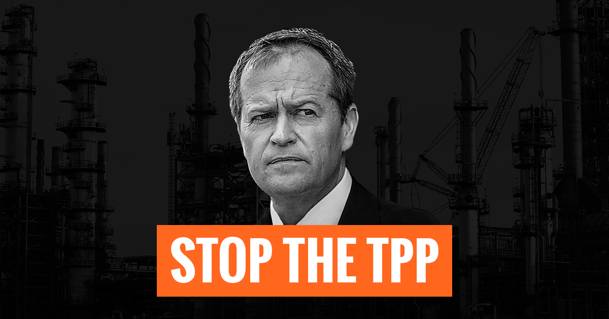 The Labor Party needs stand up for workers, the environment, and democracy at large – and block the Trans-Pacific Partnership now