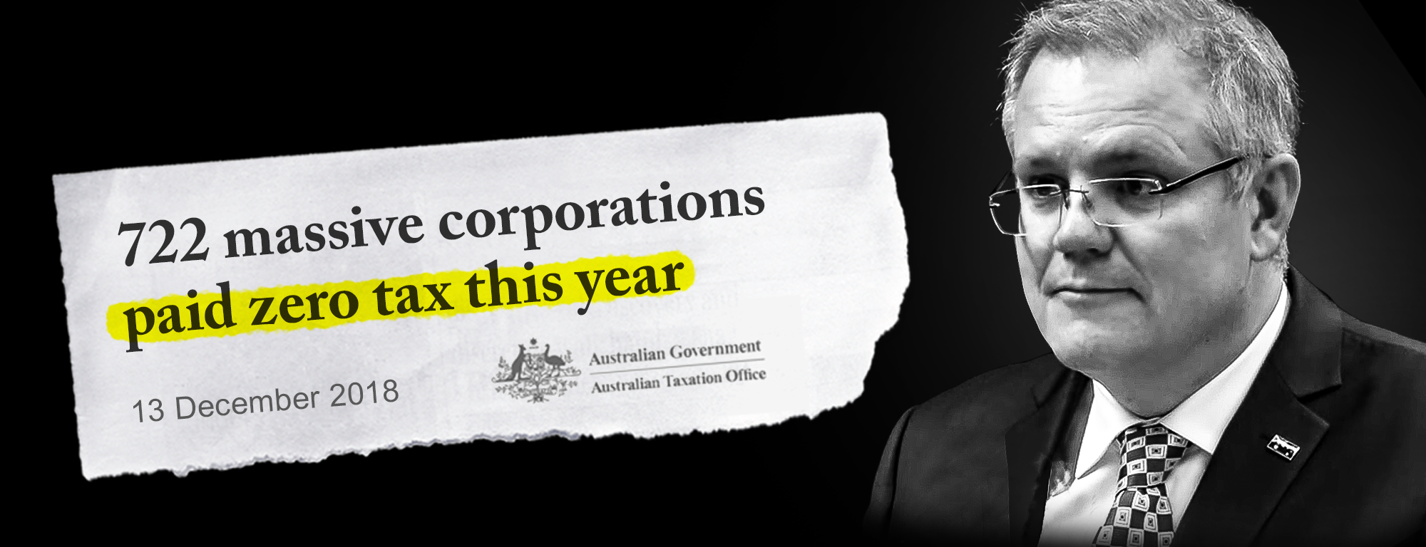 "An image of Scott Morrison in black and white beside a headline that reads ""751 massive corporations paid no tax this year"