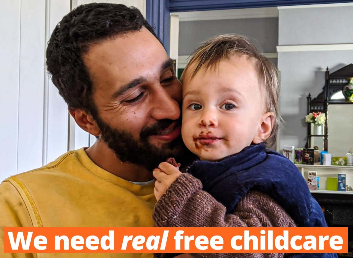 """Image of father and his baby smiling, with strapline reading """"We need real free childcare"""""""