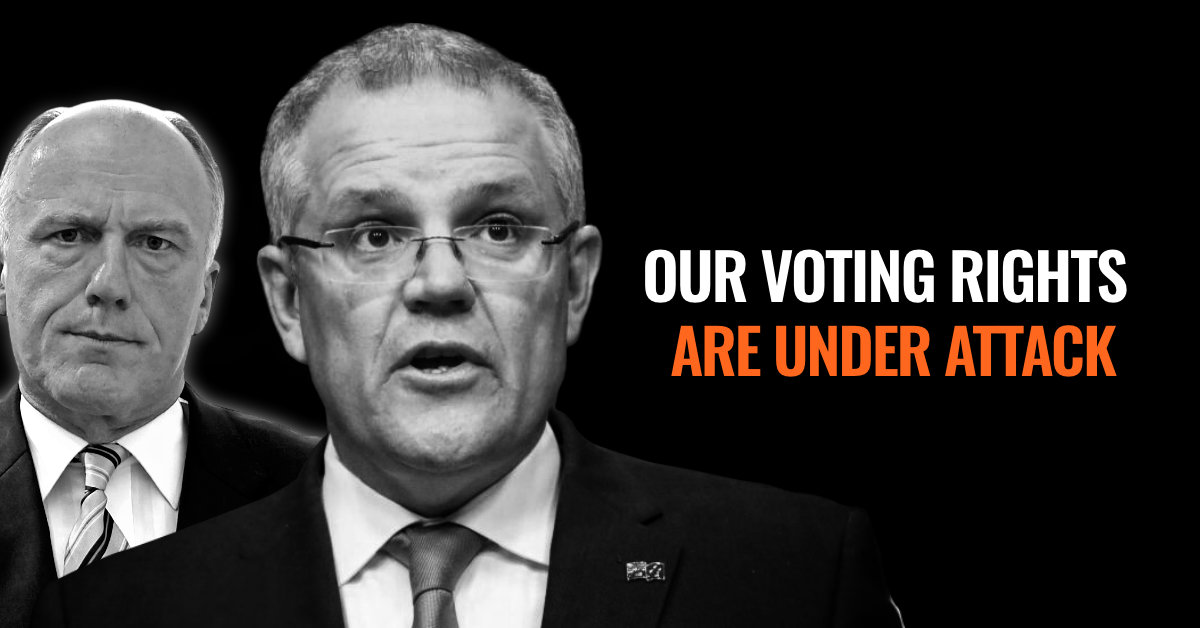 Scott Morrison and Eric Abetz on a black background. Text reads: Defend our voting rights.
